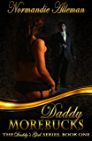 Daddy Morebucks (The Daddy's Girl Series Book 1)