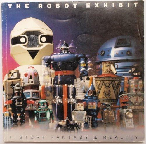 The Robot Exhibit: History Fantasy & Reality