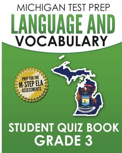 MICHIGAN TEST PREP Language & Vocabulary Student Quiz Book Grade 3: Covers Revising, Editing, Writing Conventions, Grammar, and Vocabulary