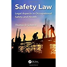Safety Law: Legal Aspects in Occupational Safety and Health (Occupational Safety & Health Guide Series)