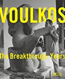 Peter Voulkos: The Breakthrough Years