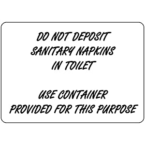Do Not Deposit Sanitary Napkins Toilet Use Container Aluminum Metal Sign 10 in x 7 in