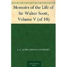 Memoirs of the Life of Sir Walter Scott, Volume V (of 10)
