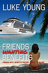 Friends Wanting Benefits (A Friends With Benefits Series Prequel) (English Edition)