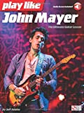 img - for Play like John Mayer: The Ultimate Guitar Lesson book / textbook / text book