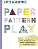 img - for Lotta Jansdotter Paper, Pattern, Play book / textbook / text book