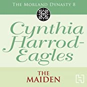The Maiden: The Morland Dynasty, Book 8 | Cynthia Harrod-Eagles