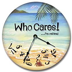 WHO CARES...I'm retired wall art clock novelty large 10 1/2