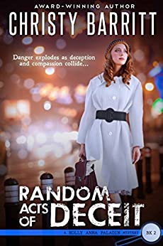 Random Acts of Deceit: A Holly Anna Paladin Mystery (Holly Anna Paladin Mysteries Book 2) by [Barritt, Christy]