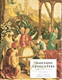 img - for Traditions & Encounters: A Global Perspective on the Past Second Edition book / textbook / text book