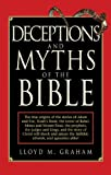 Deceptions and Myths of the Bible, Lloyd M. Graham, 1616086750