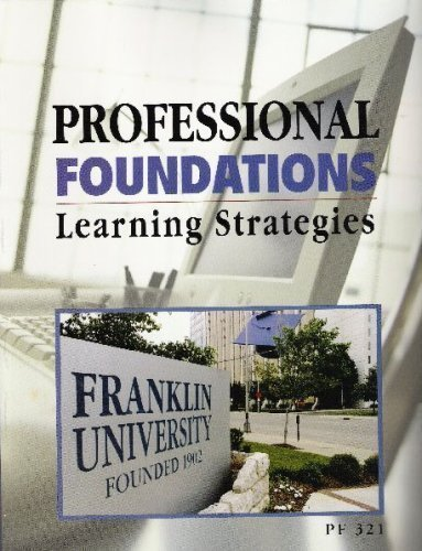 Professional Foundations: Learning Strategies (Franklin University-PF321) by Franklin University published by McGraw Hil
