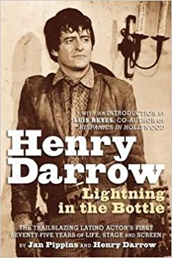 Jan Pippins: Henry Darrow : Lightning in the Bottle (Paperback); 2012 Edition