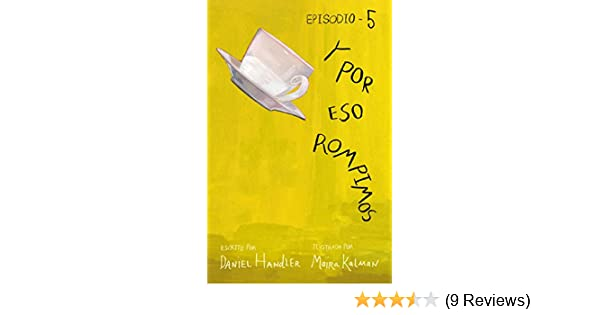 Amazon.com: Y por eso rompimos (Episodio 5) (Spanish Edition) eBook: Daniel Handler, Maira Kalman: Kindle Store