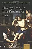 img - for Healthy Living in Late Renaissance Italy book / textbook / text book