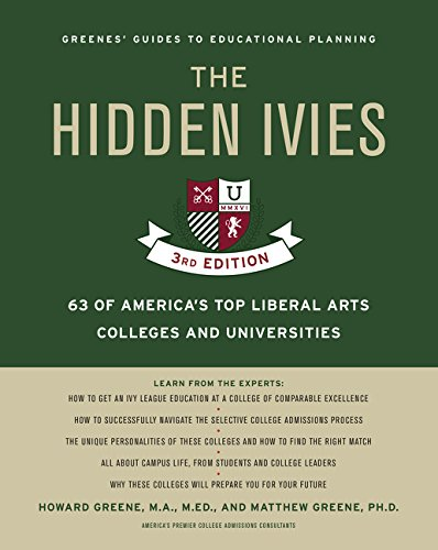 The Hidden Ivies, 3rd Edition: 63 of America's Top Liberal Arts Colleges and Universities (Greene's (Greenes Guides)