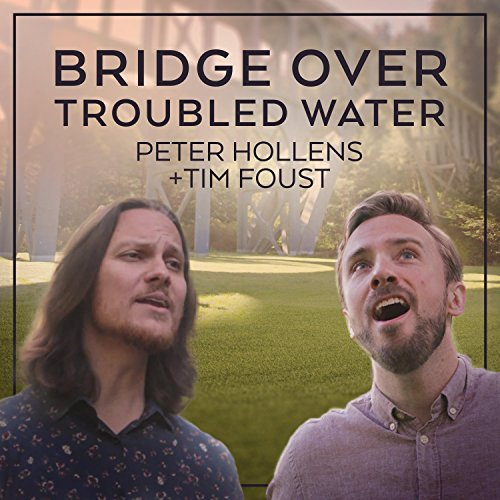 Bridge Over Water - Bridge Over Troubled Water (feat. Tim Foust)