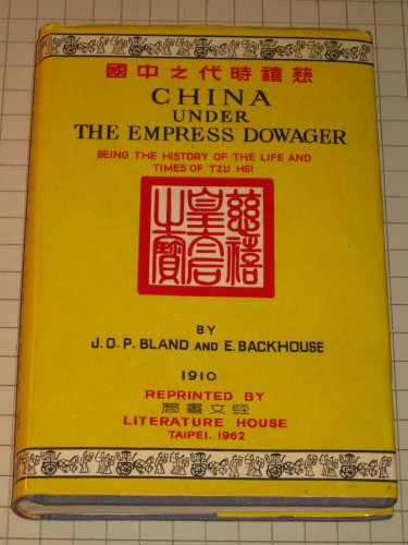(China under the Empress Dowager, Being the History of the Life and Times of Tzu Hsi)