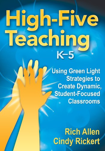 Download High-Five Teaching, K-5: Using Green Light Strategies to Create Dynamic, Student-Focused Classrooms Pdf