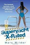 Superyacht X-Rated, Marcus Wilder, 1844549704