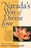 Narada's Way of Divine Love, Swami Prabhavananda, 087481054X