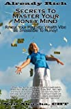 Already Rich! Secrets to Master Your Money Mind, Nan Akasha, 1452815127