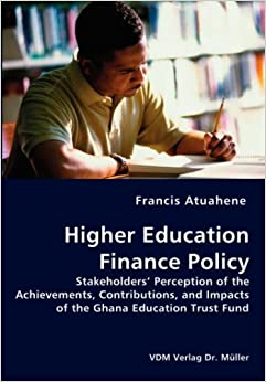 Higher Education Finance Policy - Stakeholders' Perception of the Achievements, Contributions, and Impacts of the Ghana Education Trust Fund