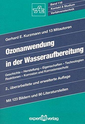 Ozonanwendung in der Wasseraufbereitung: Geschichte – Herstellung – Eigenschaften – Technologien – Reaktionen – Korrosion und Korrosionsschutz (Kontakt & Studium)