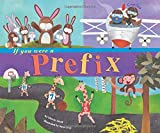 img - for If You Were a Prefix (Word Fun) book / textbook / text book
