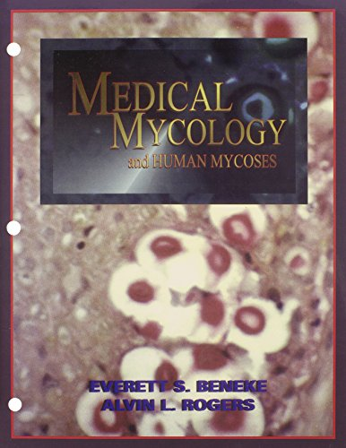 Medical Mycology and Human Mycoses, by Everett Smith, Ph.D. Beneke, Alvin Lee, Ph.D. Rogers