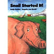 Snail Started It!