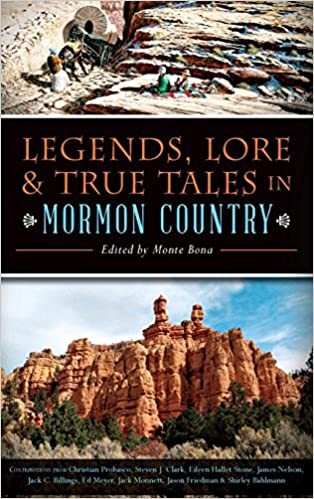 Legends, Lore & True Tales in Mormon Country