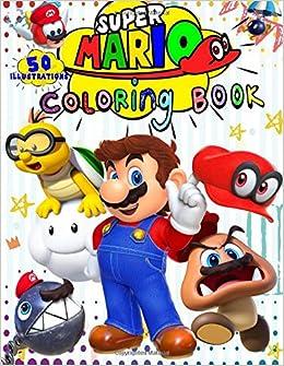 Super Mario Coloring Book: 50 - Illustrations: Amazon.co.uk ...