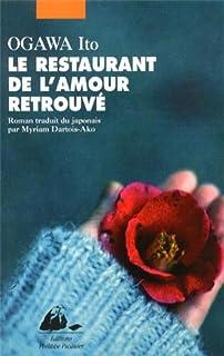 Le restaurant de l'amour retrouvé : roman, Ogawa, Ito