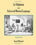 La Téléphonie and the Universal Musical Language, Whitwell, David, 1936512416