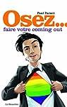 Osez faire votre coming out (Osez...) par Parant