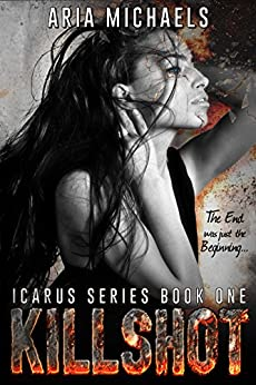 Killshot: Icarus Series, Book One by [Michaels, Aria]