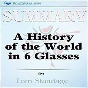 Summary: A History of the World in 6 Glasses Audiobook