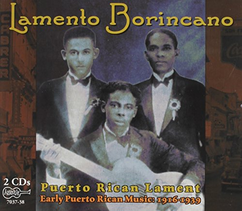 Lamento Borincano--Early Puerto Rican Music: 1916-1939 ()