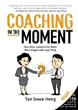 img - for Coaching in the Moment: How Busy Leaders Can Make More Impact with Less Time book / textbook / text book