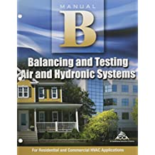 Balancing and Testing Air and Hydronic Systems Manual B