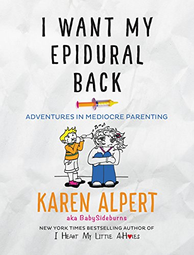 I Want My Epidural Back: Adventures in Mediocre Parenting - Malaysia Online Bookstore