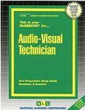 Audio-Visual Technician(Passbooks) (Career Examination Series: C-1894)
