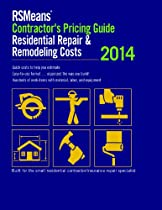 RSMeans Contractor's Pricing Guide: Residential Repair & Remodeling 2014 (RSMeans Contractor's Pricing Guide: Residential Repair & Remodeling Costs)
