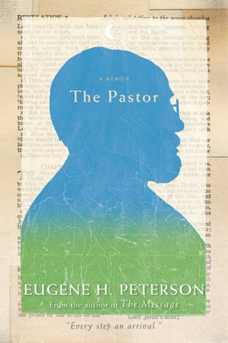 The Pastor: A Memoir by [Peterson, Eugene H.]