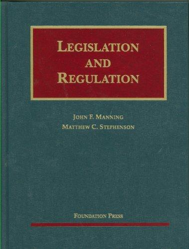 Legislation and Regulation (University Casebooks)