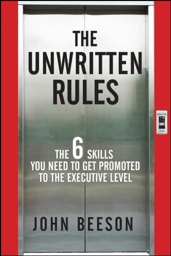 Read Online The Unwritten Rules: The Six Skills You Need to Get Promoted to the Executive Level ebook