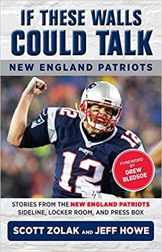 If These Walls Could Talk  New England Patriots  Jeff Howe  9781629374420   Amazon.com  Books 3fcda5029