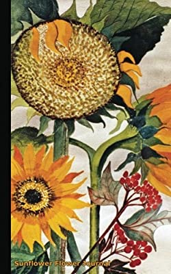 "Sunflower Flower Journal: Travel Writing DIY Diary Planner Note Book - Softcover, 100 Lined Pages + 8 Blank (54 Sheets), Small Lightweight 5x8"" (Floral Gardener Gifts) (Volume 1)"