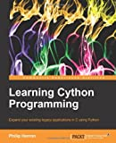 Learning Cython Programming, Philip Herron, 1783280794